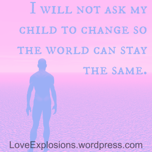 "Pink sky and beach.  A shadow of a person in blue standing on the beach. Text reads:  ""I will not ask my child to change so the world can stay the same."