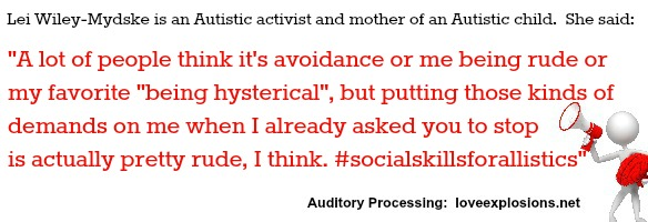 "A lot of people think it's avoidance or me being rude or my favorite ""being hysterical"", but putting those kinds of demands on me when I already asked you to stop is actually pretty rude, I think. #socialskillsforallistics"